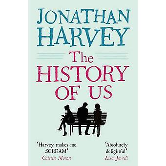 The History of Us by Jonathan Harvey - 9781447298205 Book