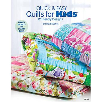Quick & Easy Quilts for Kids - 12 Kid Friendly Patterns by Connie Ewba