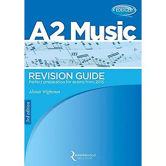 Edexcel - A2 Revision Guide (3rd Revised edition) by Alistair Wightman