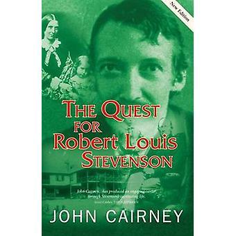 The Quest for Robert Louis Stevenson by John Cairney - 9781842820858
