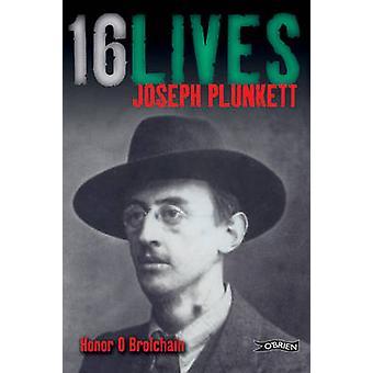 Joseph Plunkett - 16Lives par honneur O Brolchain - Book 9781847172693