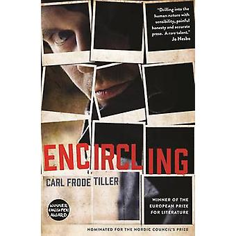 Encircling by Carl Frode Tiller - Barbara J. Haveland - Kerri Pierce