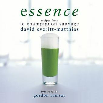 Essence - Recipes from Le Champignon Sauvage by David Everitt-Matthias