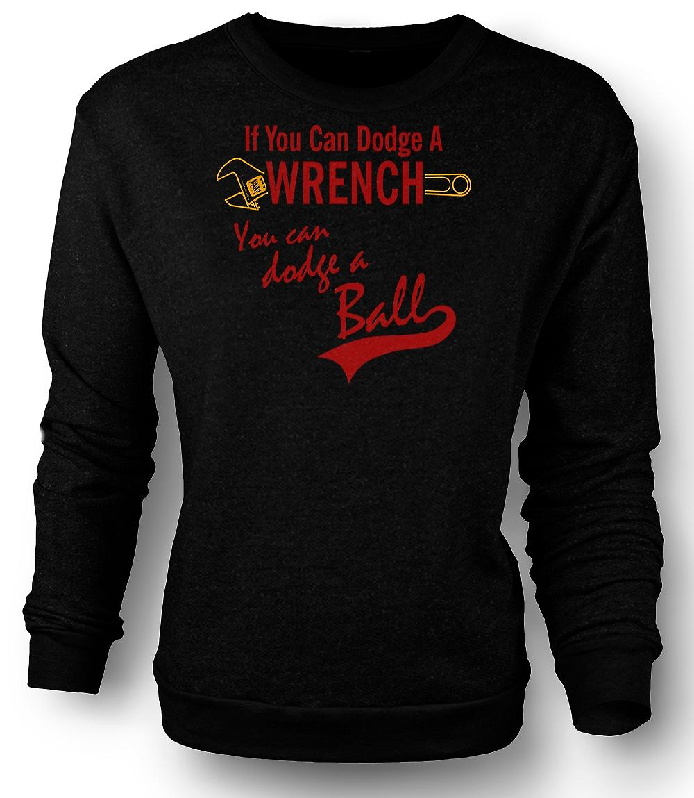Mens Sweatshirt Dodgeball Dodge A Wrench - Funny