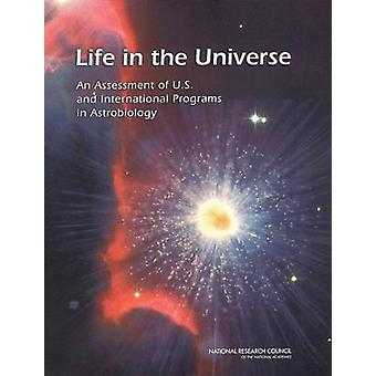 Life in the Universe - An Assessment of U.S. and International Program