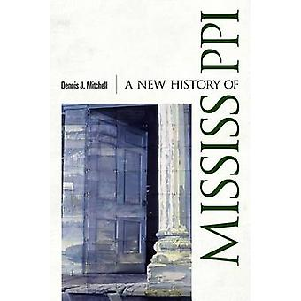 A New History of Mississippi by Dennis J. Mitchell - 9781617039768 Bo