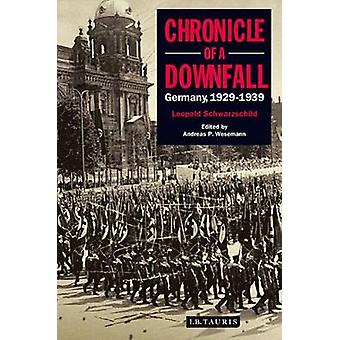 Chronicle of a Downfall - Germany 1929-1939 by Leopold Schwarzschild -