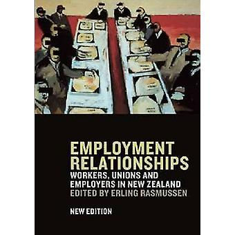 Employment Relationships - Workers - Unions and Employers in New Zeala