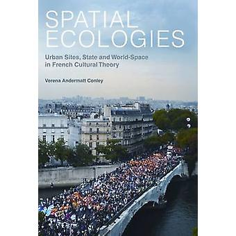 Spatial Ecologies - Urban Sites - State and World-space in French Cult