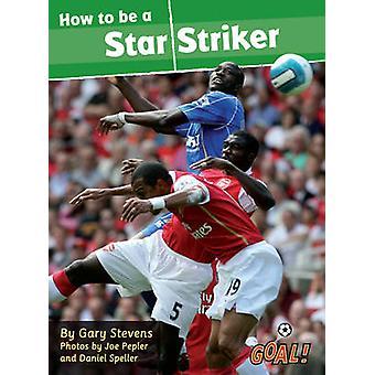 Cómo ser un delantero de estrella - nivel 3 por Gary Stevens - libro 9781841678566