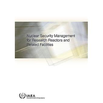 Nuclear Security Management for Research Reactors and Related Facilit