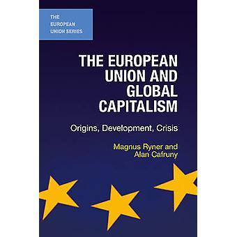 Den Europæiske Union og Global kapitalisme - Origins - udvikling - Cri