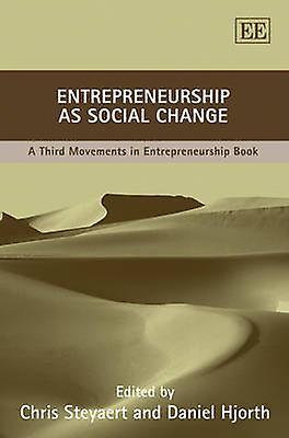 Entrepreneurship as Social Change - A Third Movements in Entrepreneurs