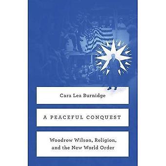 En fredelig erobring: Woodrow Wilson, Religion og New World Order