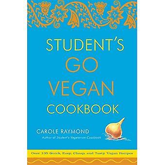 Students Go Vegan Cookbook: 125 Quick, Easy, Cheap and Tasty Vegan Recipes
