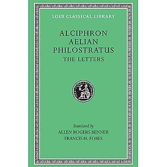 Alciphron, Aelian and Philostratus: The Letters (Loeb Classical Library)