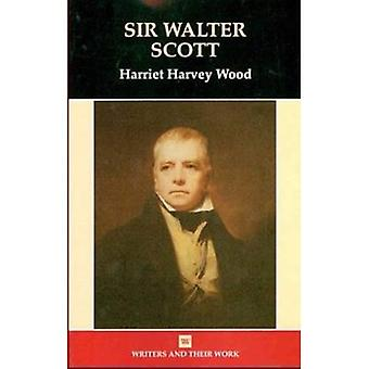 Sir Walter Scott (Writers & Their Work)