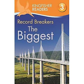 Kingfisher Readers: Record Breakers - The Biggest (Level 3: Reading Alone with Some Help) (Kingfisher Readers Level 3)