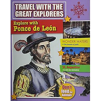Explore with Ponce de Leon (Travel with the Great Explorers)