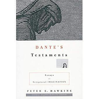 Testamento de Dante: ensayos en la imaginación las escrituras