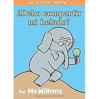 Debo Compartir Mi Helado? (Spanska upplagan) (Elefant & Piggie böcker)