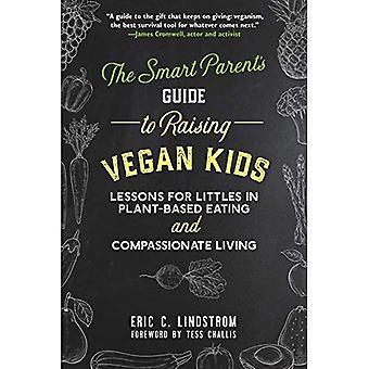 Den smarta förälder Guide till att höja Vegan barn