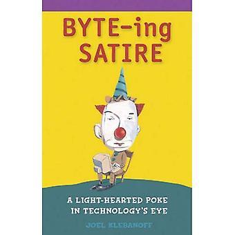 BYTE-ing Satire: A Light-Hearted Poke in Technology's Eye: A Light Hearted Poke in Technology's Eye