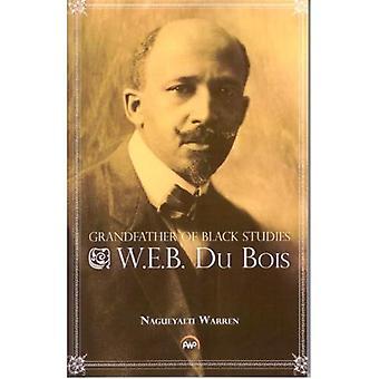 Grand-père de Black Studies: Du Bois de W.E.B.