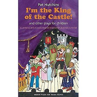 Im le roi du château!: et autres pièces de théâtre pour enfants