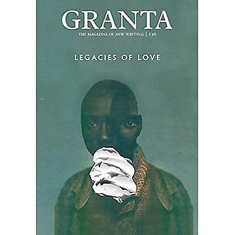 Granta 136: Legacies of Love (Magazine of New Writing)