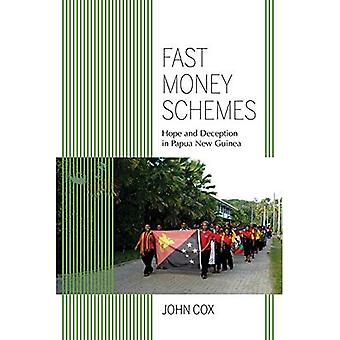 Fast Money Schemes: Hope and Deception in Papua New� Guinea (Framing the Global)