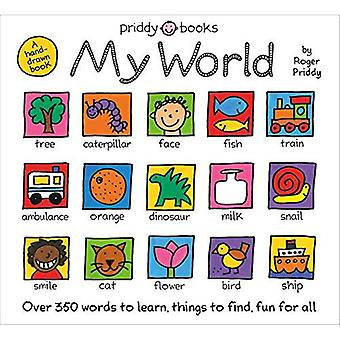 My World: A Hand-Drawn Book with 350 Words to Learn, Things to Count, Lots to Find [Board book]