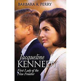 Jacqueline Kennedy: première dame de la nouvelle frontière