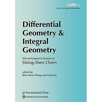 Differential Geometry & Integral Geometry: Selected papers & lectures of Shiing-Shen Chern (Surveys of Modern Mathematics)