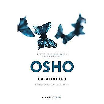 Creatividad: Liberando Las Fuerzas Internas / kreativitet: frigöra krafter inom