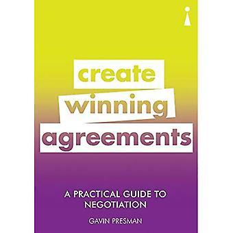 Una guida pratica alla negoziazione: creare vincendo accordi (Guida pratica serie)