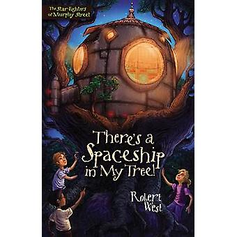 Theres a Spaceship in My Tree Episode I by West & Robert