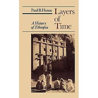 Layers of Time A History of Ethiopia by Henze & Paul B.