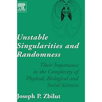 Singolarità instabile e casualità loro importanza nella complessità della fisica scienze biologiche e sociali di Zbilut & Joseph