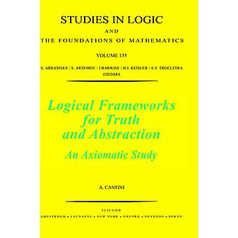 Logical Frameworks for Truth and Abstraction An Axiomatic Study by Cantini & Andrea
