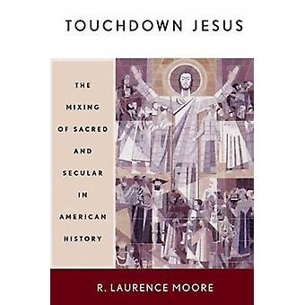Touchdown Jesus by Moore