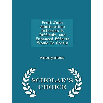 من الصعب الكشف عن غش عصير الفاكهة وتعزيز الجهود ستكون الطبعة اختيار العلماء المكلفة بمساءلة الحكومة بالولايات المتحدة