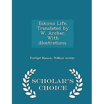 Eskimo Life. Translated by W. Archer. With illustrations.  Scholars Choice Edition by Nansen & Fridtjof