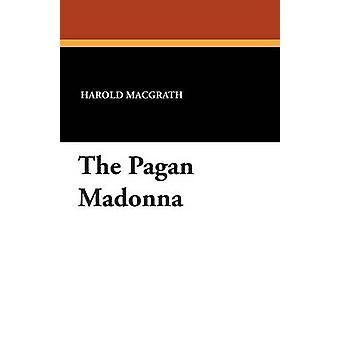 O pagão Madonna por Macgrath & Harold