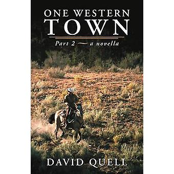 One Western Town Part 2 a Novella by Quell & David