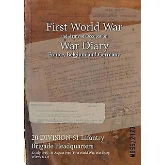 20 Divisie 61 Infanterie Brigade hoofdkwartier 22 juli 1915 31 augustus 1916 eerste Wereldoorlog oorlog dagboek WO952123 door WO952123