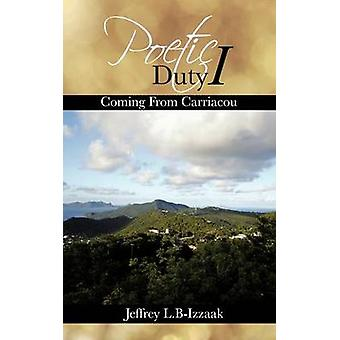 Poetic Duty I Coming From Carriacou by BIzzaak & Jeffrey L.