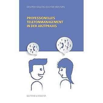Professionelles Telefonmanagement dans der Arztpraxis par Karweina & Dietmar