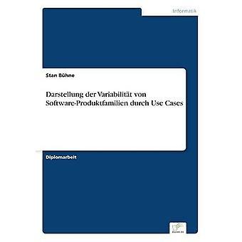 Darstellung der Variabilitt von SoftwareProduktfamilien Durch Use Cases von Bhne & Stan