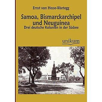 Samoa-Bismarckarchipel und Neuguinea door HesseWartegg & Ernst von